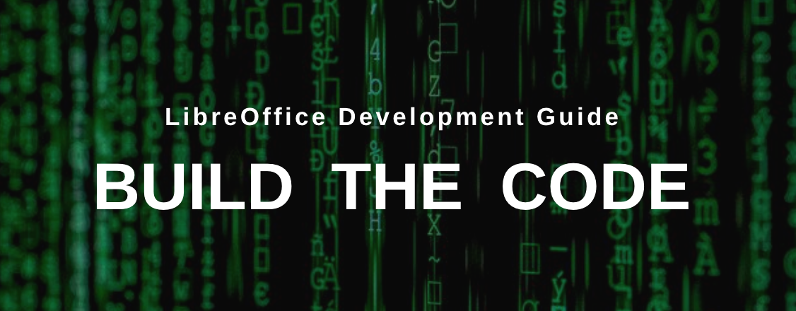 Start developing LibreOffice! Download the source code, and